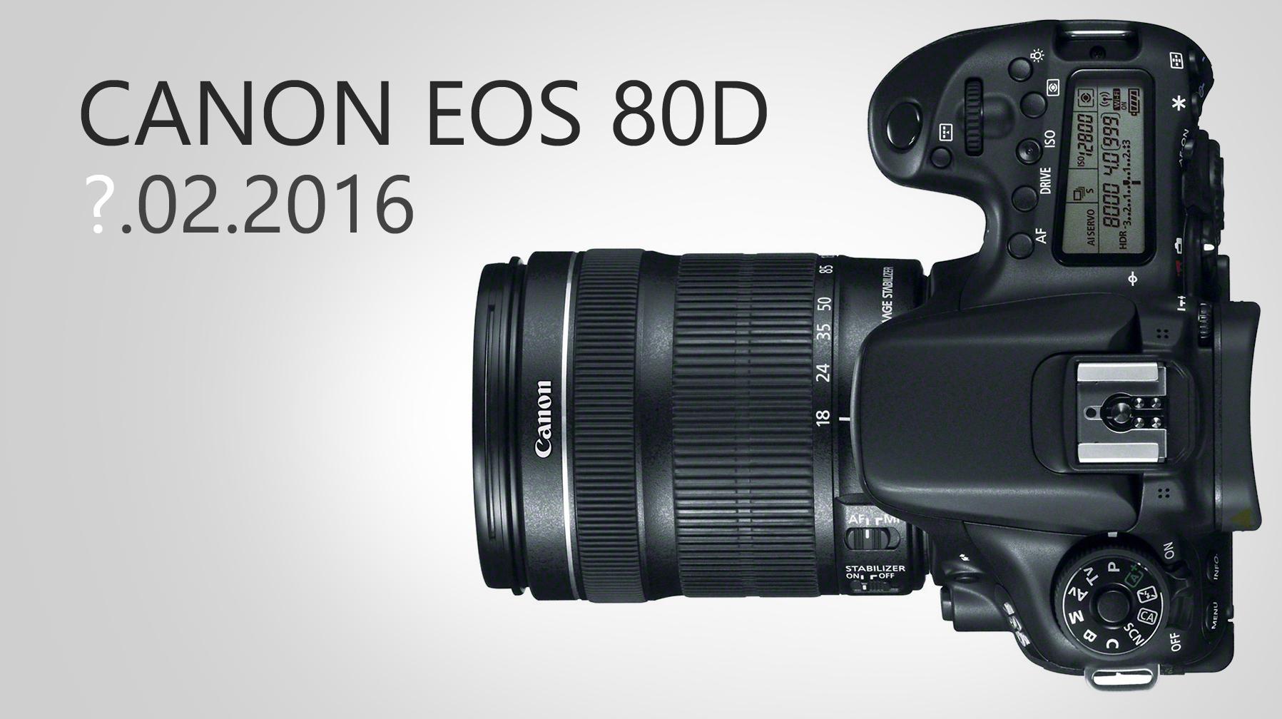 Горячие слухи: в феврале представят зеркальную камеру Canon EOS 80D