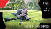 Point TV 120. Tamron 16-300mm supersuumobjektiiv
