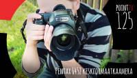 Point TV 125. Pentax 645z keskformaatkaamera