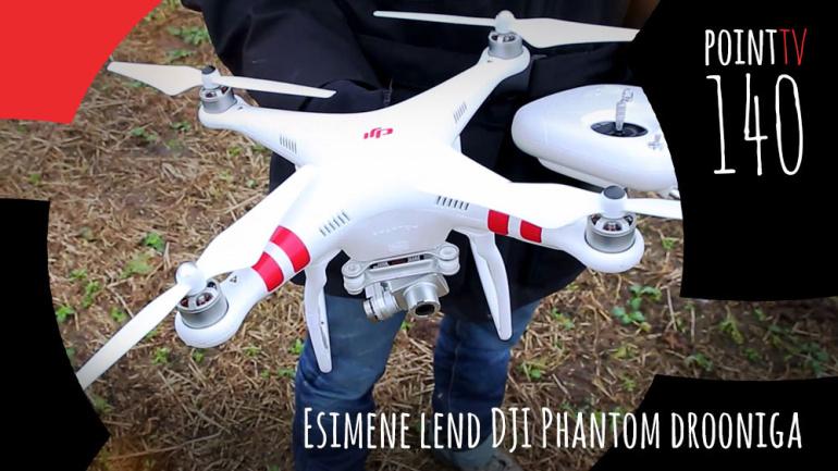 Point TV 140. Esimene lend DJI Phantom drooniga
