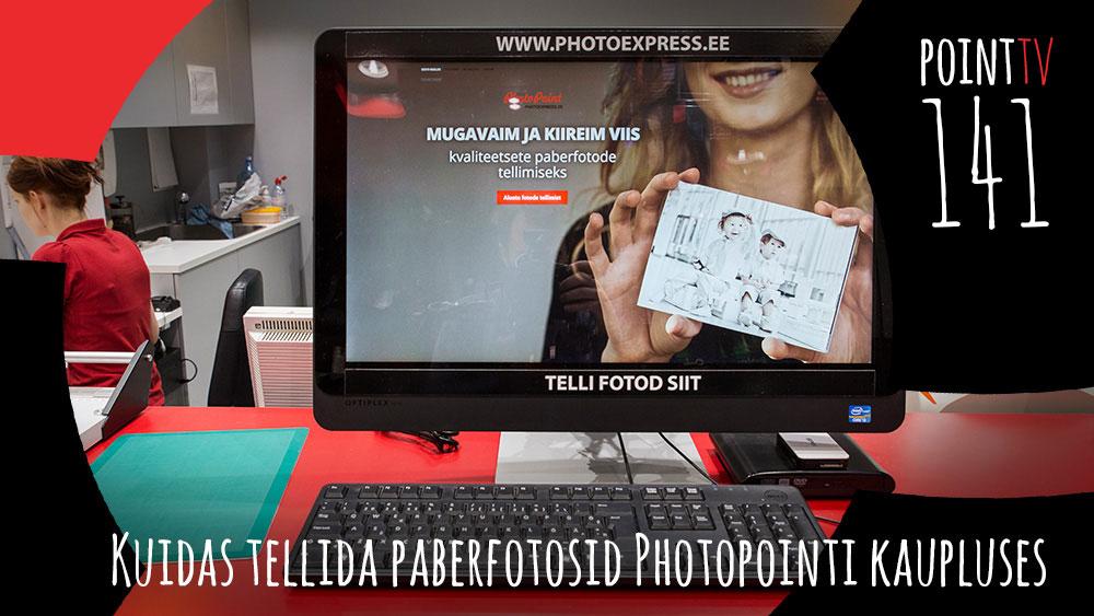 Point TV 141. Kuidas tellida paberfotosid Photopointi kaupluses