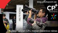 Kuidas Tamron CP+ messil objektiive näitas