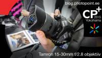 CP+ 2015: Käed küljes - Tamron 15-30mm f/2.8 lainurkobjektiiv