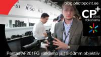 CP+ 2015: Pentax AF201FG välklamp ja kokkuklapitav 18-50mm objektiiv