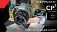 Käed küljes: Pentax K-S2 peegelkaamera CP+ fotomessil