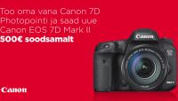 Vaheta oma vana Canon EOS 7D uue EOS 7D Mark II vastu