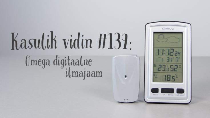 Kasulik vidin #139: Omega digitaalne ilmajaam
