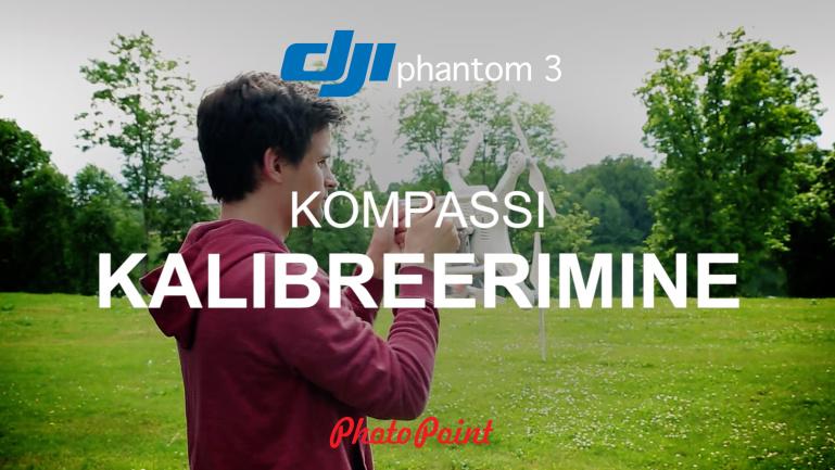 DJI Phantom 3 nipid #2. Kompassi kalibreerimine