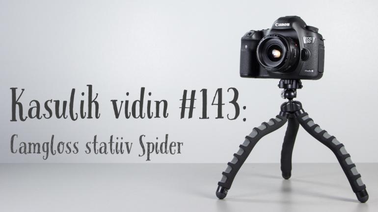 Kasulik vidin #143: Camgloss statiiv Spider