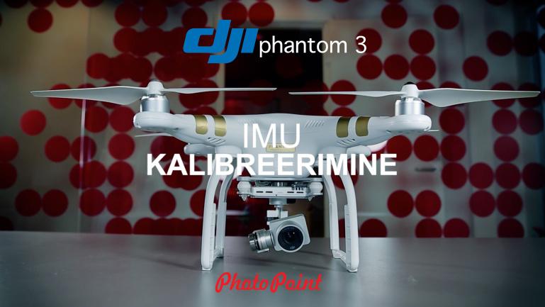 DJI Phantom 3 nipid #11. IMU kalibreerimine