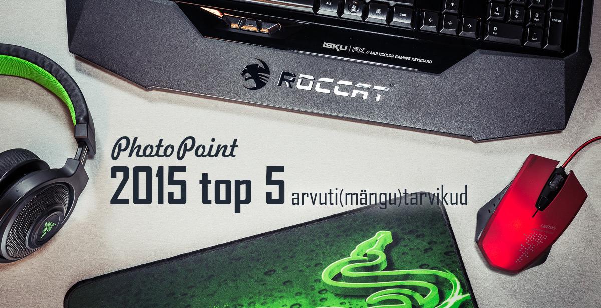 Need on Photopointi 2015. aasta ostetumad arvutimängutarvikud