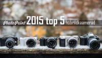Need on Photopointi 2015 aasta  TOP 5 ostetuimad hübriidkaamerad