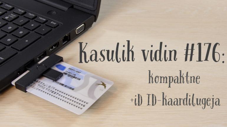 Kasulik vidin #176: kompaktne +iD ID-kaardilugeja