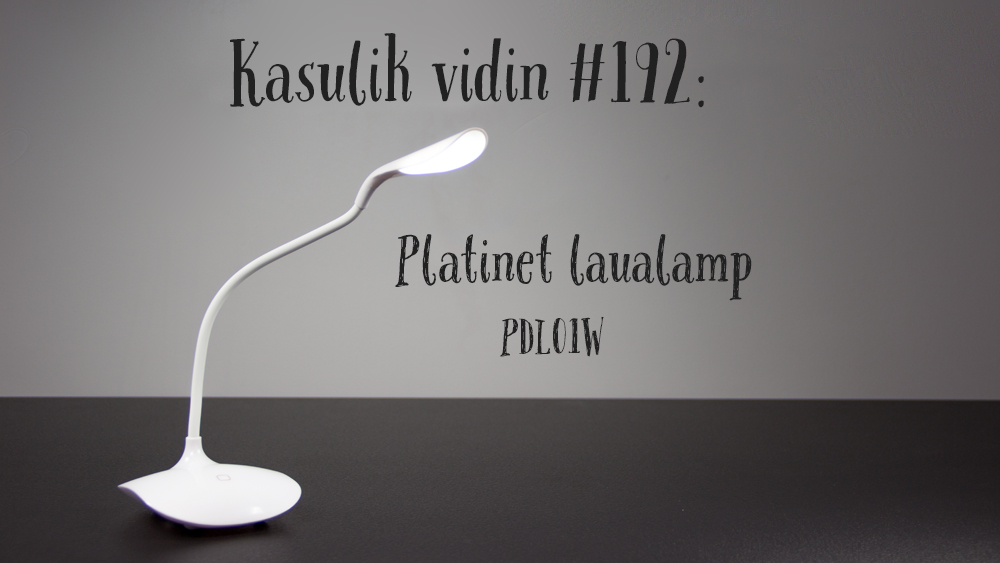 Kasulik vidin #192: Platinet laualamp PDL01W
