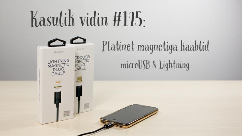 Kasulik vidin #195: Platinet magnetiga kaablid microUSB & Lightning