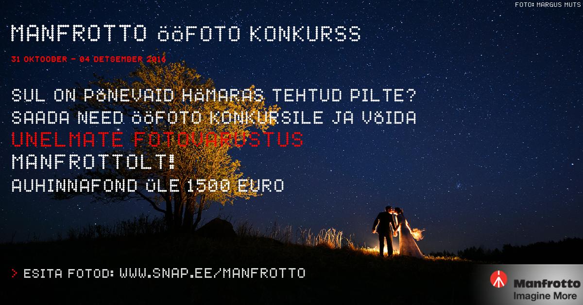 """Alanud on fotokonkurss """"Manfrotto ÖÖfoto 2016″. Peaauhinnaks unelmate fotovarustus!"""