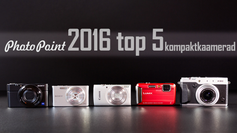 Photopointi TOP 5 enimostetud kompaktkaamerat 2016. aastal