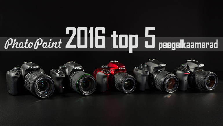 Photopointi TOP 5 ostetuimad peegelkaamerad 2016. aastal on just need