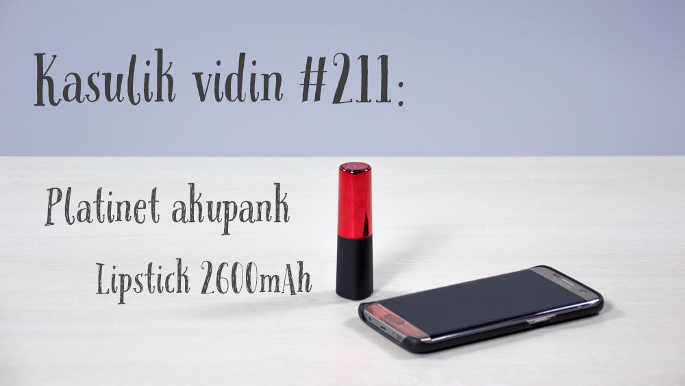 Kasulik vidin #211: Platinet akupank Lipstick 2600mAh