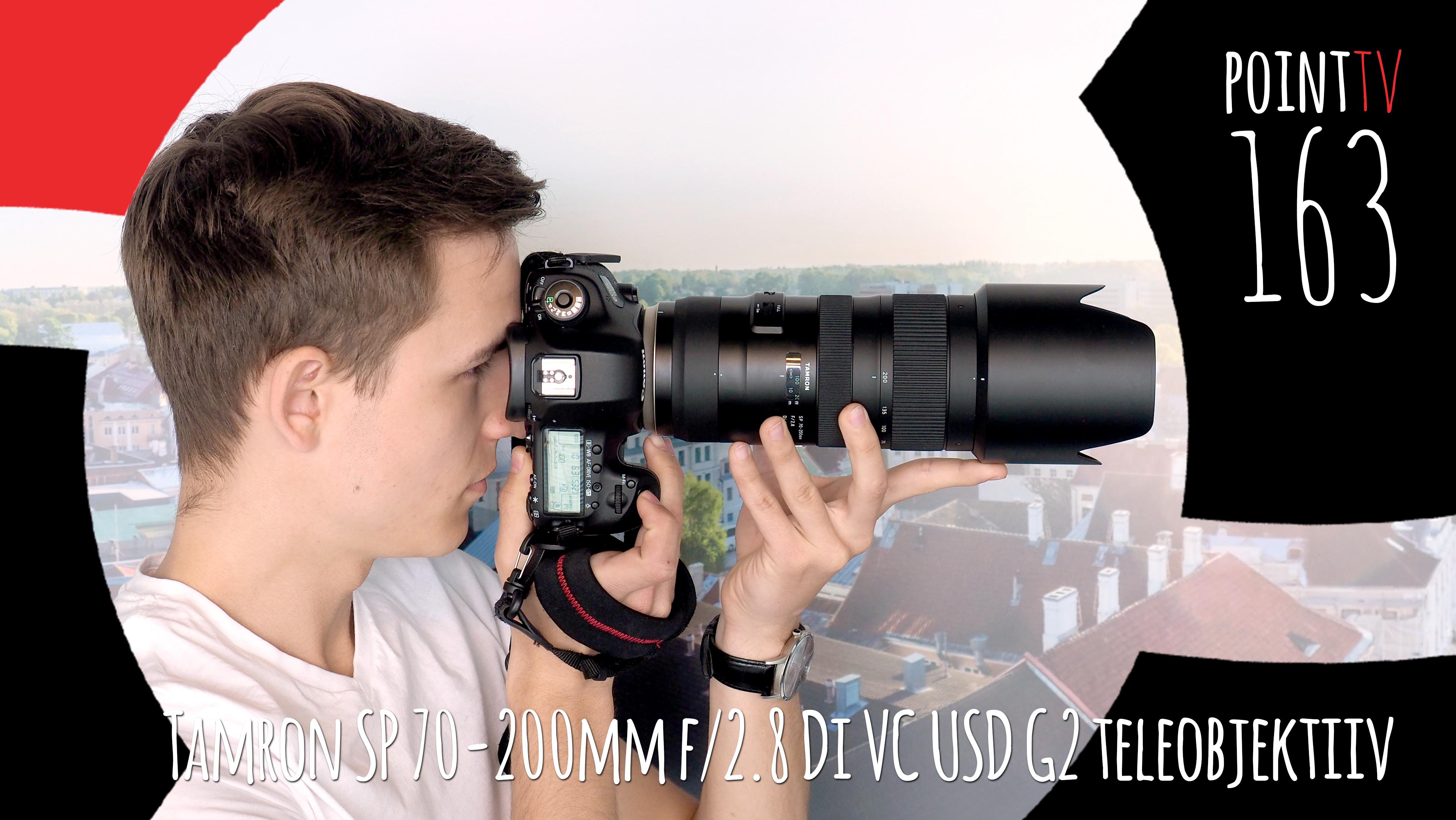 Point TV 163: Tamron SP 70-200mm f/2.8 Di VC USD G2 telesuumobjektiiv