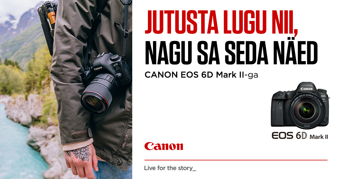 Canon EOS 6D Mark II täiskaadri ostul saad 515€ väärtuses kingitusi 😲
