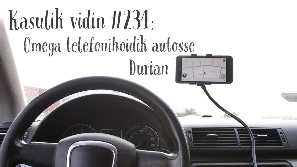 Kasulik vidin #234: Omega telefonihoidik autosse Durian