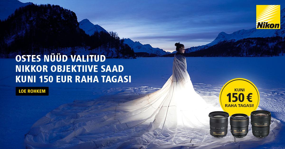Jäädvusta maailma terava fookusega - valitud Nikkor objektiivi ostul Nikonilt sulle kuni 150€ tagasi