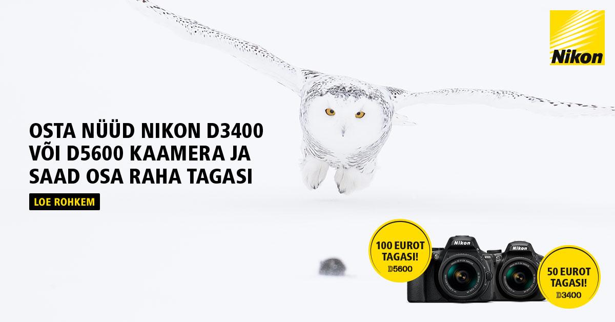 Just nüüd - populaarse Nikon D3400 või D5600 ostul Nikonilt kuni 100€ tagasi