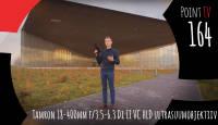 Point TV 164: Tamron 18-400mm f/3.5-6.3 Di II VC HLD ultrasuumobjektiiv