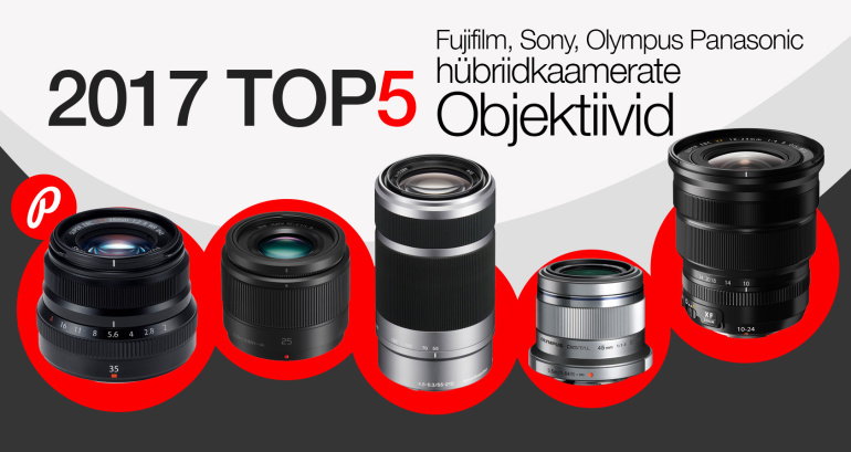Need on Photopointi 2017. aasta ostetumad objektiivid hübriidkaameratele
