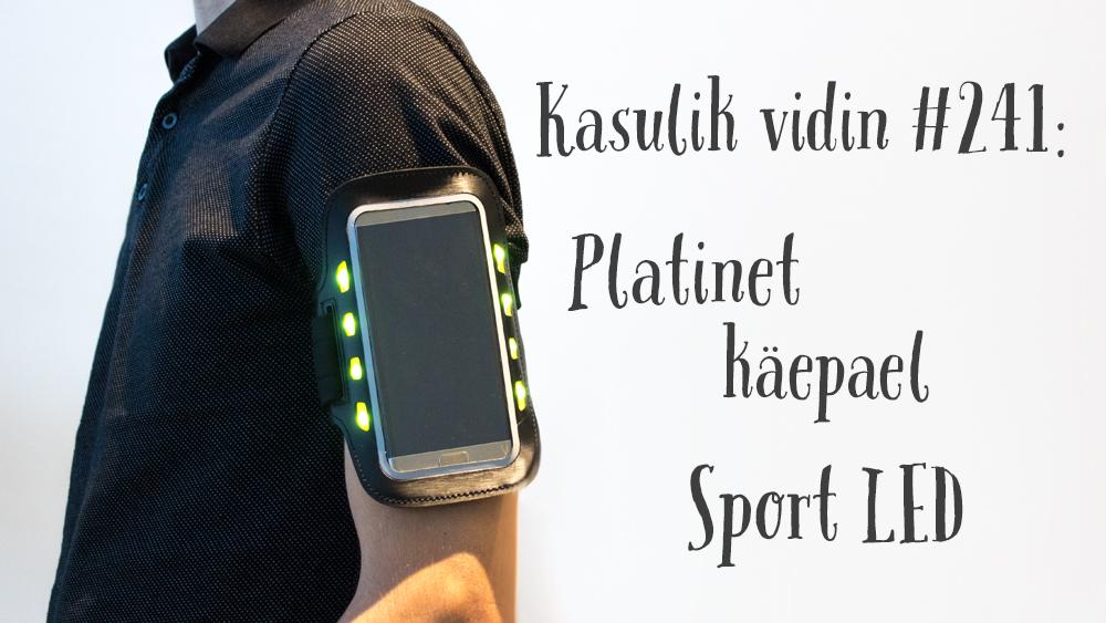 Kasulik vidin #241: Platinet käepael Sport LED