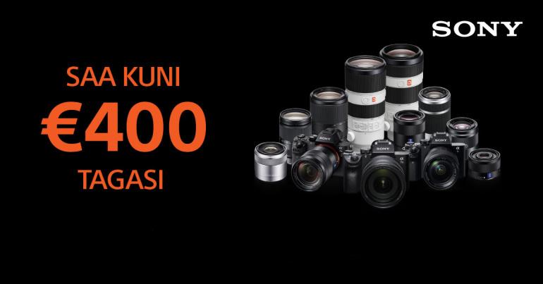Viimane võimalus - valitud Sony fototehnika ostul saad Sonylt kuni 400€ tagasi