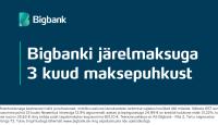 Osta Bigbank järelmaksuga – kaup kohe kätte, aga maksma hakkad alles kevadel!