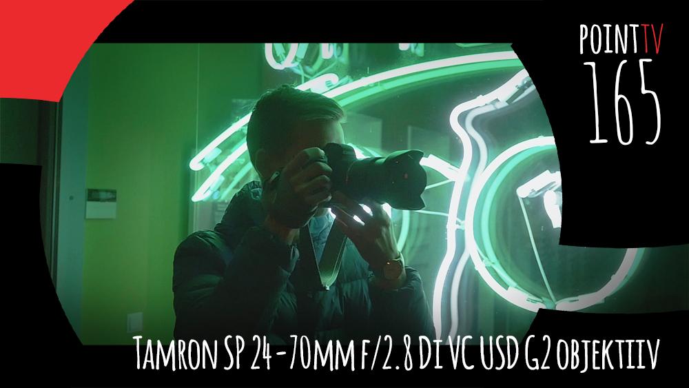 Point TV 165: Tamron SP 24-70mm f/2.8 Di VC USD G2 objektiiv