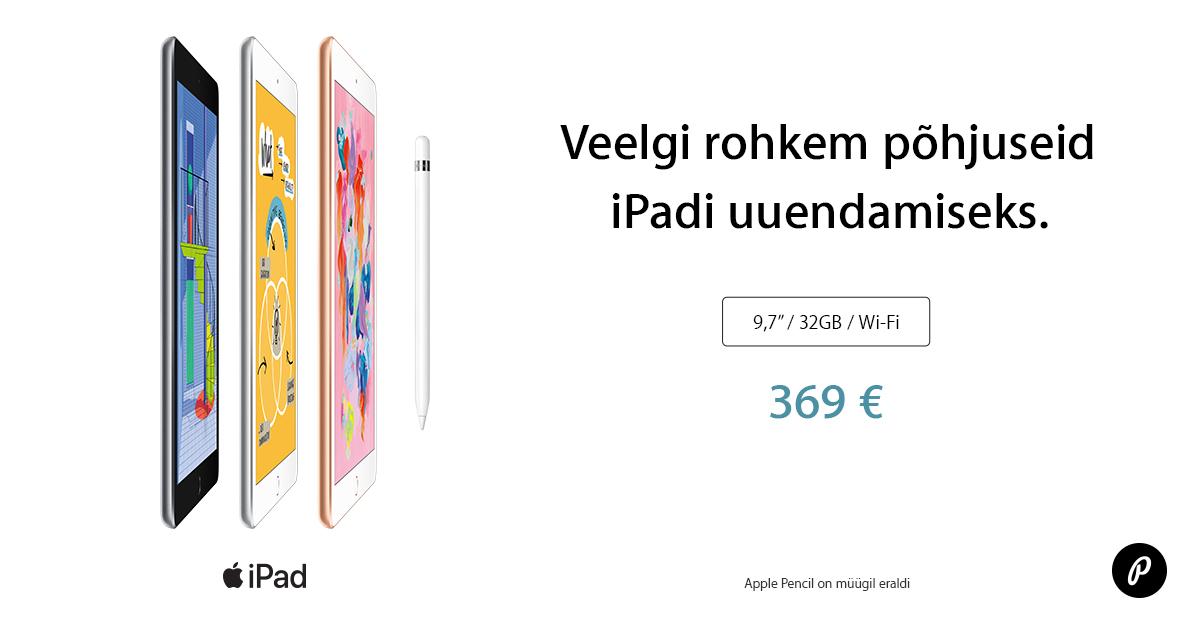 Nüüd saadaval uus ja ihaldusväärne 6. generatsiooni Apple iPad (2018)