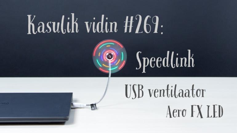 Kasulik vidin #269: Speedlink USB ventilaator Aero FX LED