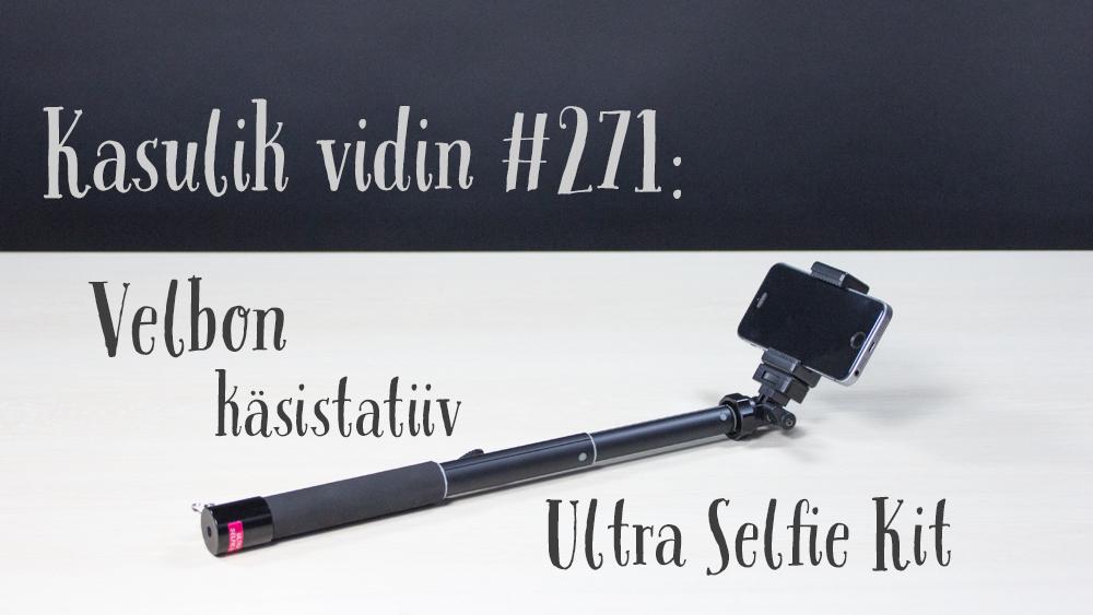 Kasulik vidin #271: Velbon käsistatiiv Ultra Selfie Kit