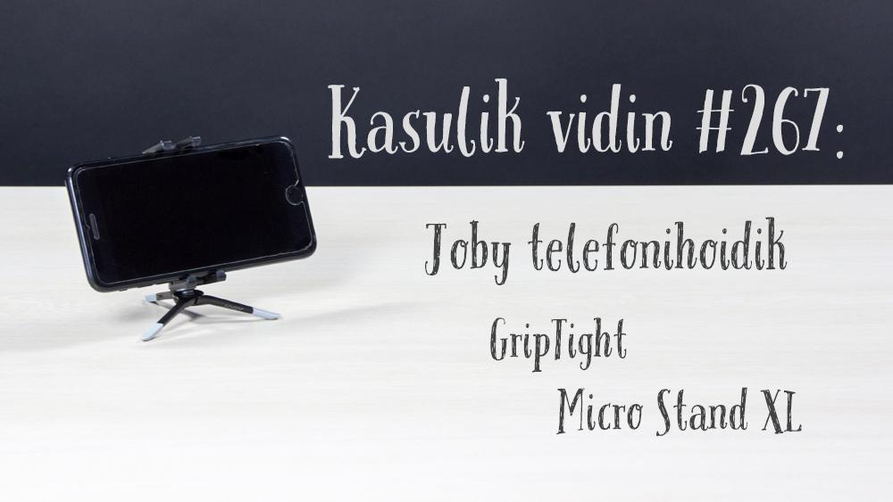 Kasulik vidin #267: Joby telefonihoidik GripTight Micro Stand XL