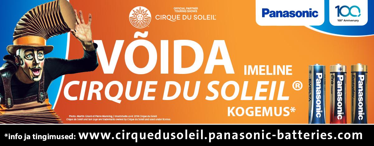 Võida reis! Panasonic patareid viivad Cirque du Soleil etendusele Kanadas.