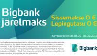 Septembris on Bigbank järelmaksu sissemakse ja lepingutasu 0€