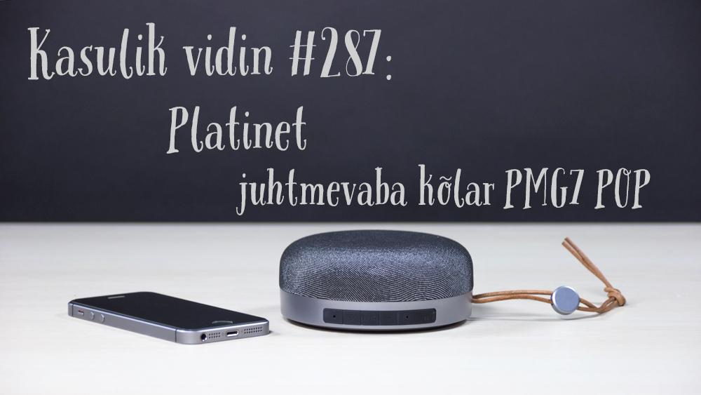 Kasulik vidin #287: Platinet juhtmevaba kõlar PMG7 POP