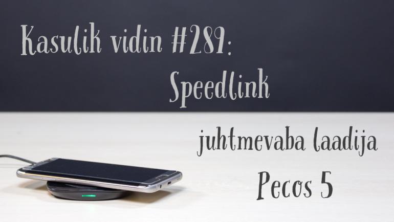 Kasulik vidin #289: Speedlink juhtmevaba laadija Pecos 5