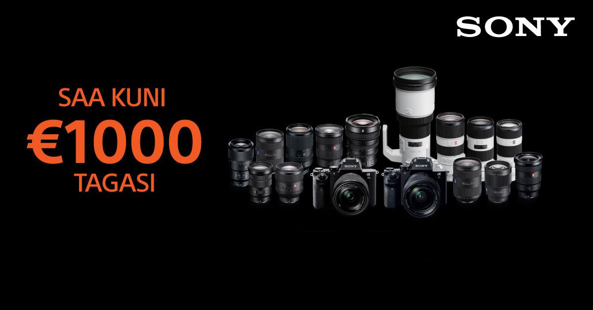 Mida diili! Valitud Sony fototehnika ostul saad Sonylt kuni 1000€ tagasi