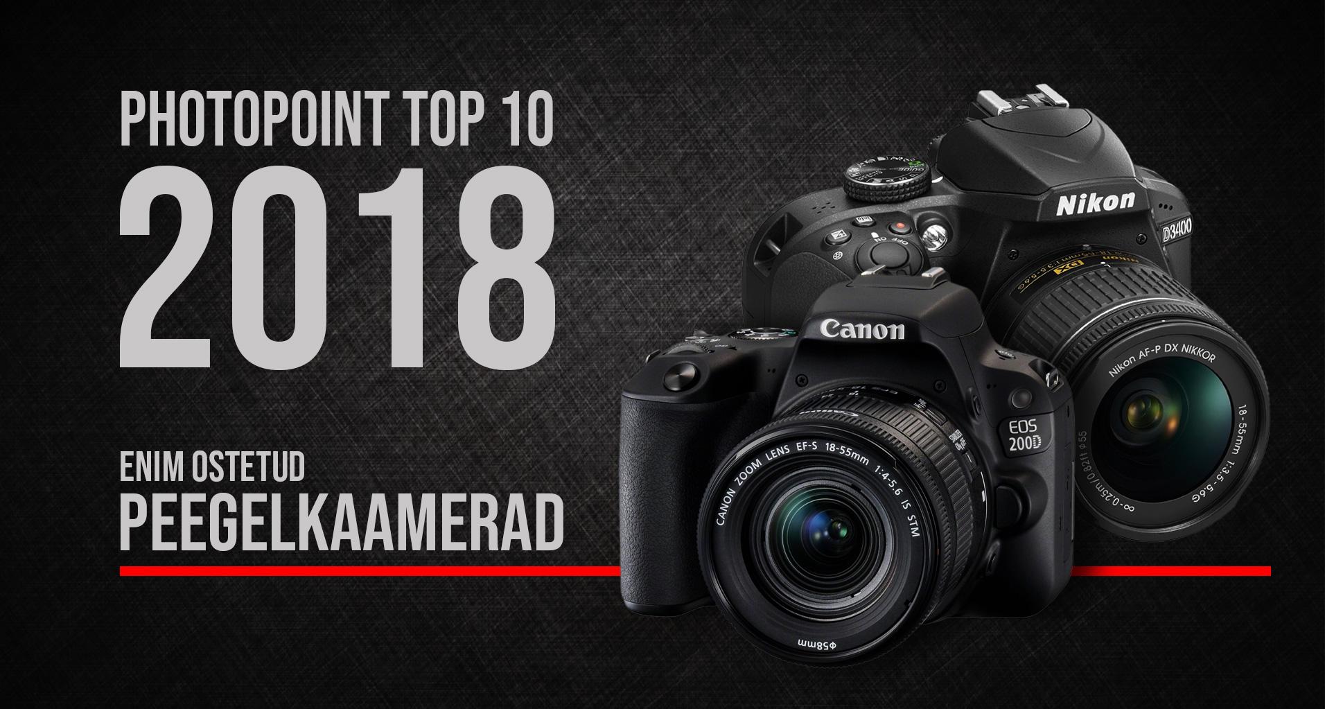Photopointi TOP 10 – enim ostetud peegelkaamerad aastal 2018