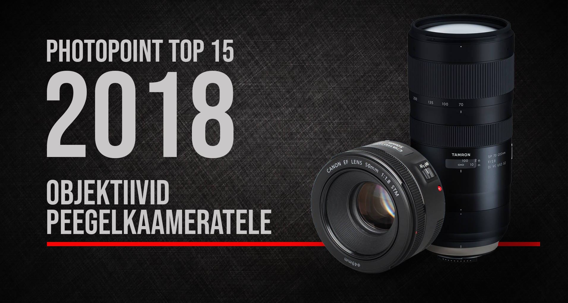 Photopointi TOP 15 – enim ostetud objektiivid peegelkaameratele aastal 2018