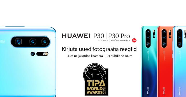 TIPA 2019: maailma parima kaameraga nutitelefon on Huawei P30 Pro