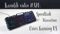Kasulik vidin #320: Speedlink klaviatuur Orios Gaming US