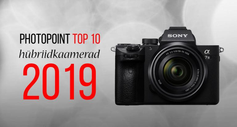 Photopointi TOP 10 – enim ostetud hübriidkaamerad aastal 2019