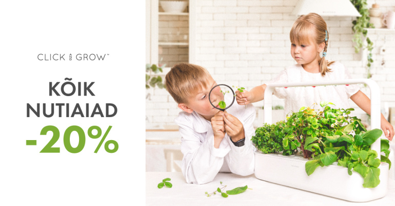 Kõik Click and Grow nutiaiad on 20% soodsamad