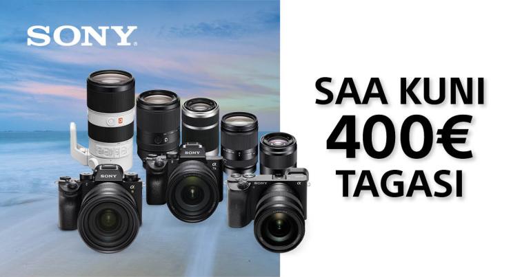 Äss diil – valitud Sony fototehnika ostul saad Sonylt kuni 400€ tagasi